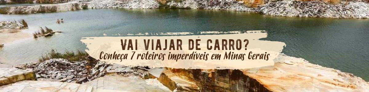 Vai viajar de carro? Conheça 7 roteiros imperdíveis em Minas Gerais